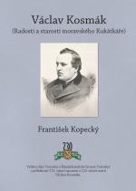 """Nová publikace o""""Kukátkáři"""" Václavu Kosmákovi"""