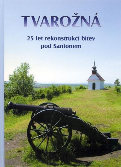 Tvarožná – 25 let rekonstrukcí bitev pod Santonem